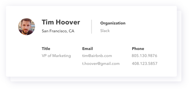 A contact card for Tim Hoover: Organization: Slack; Title: VP of Marketing; Email: tim@airbnb.com and t.hoover@gmail.com; Phone: 805.130.9876 and 408.123.5867