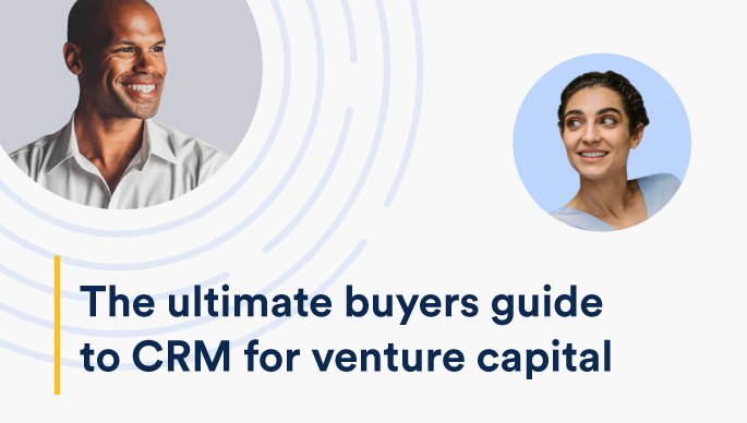 The ultimate buyers guide to CRM for venture capital