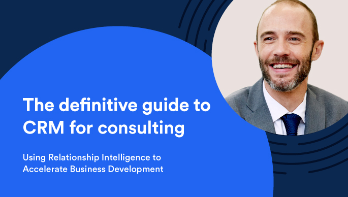 The definitive guide to CRM for consulting