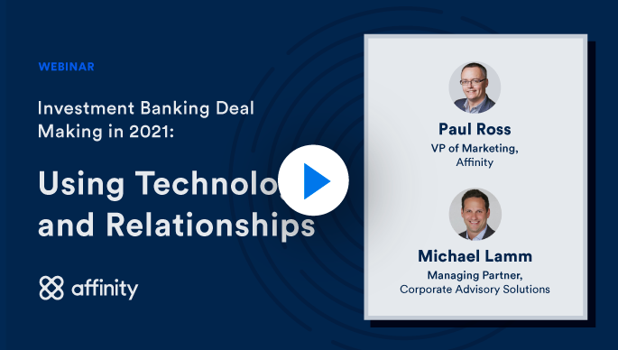 Investment Banking Deal Making in 2021 Using Technology and Relationships