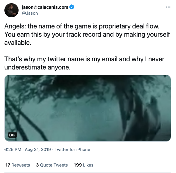Angels: the name of the game is proprietary deal flow. You earn this by your track record and by making yourself available.   That's why my twitter name is my email and why I never underestimate anyone.
